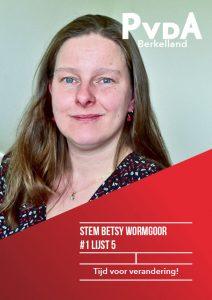 verkiezingsposter Betsy Wormgoor, #1 lijst 5 PvdA Berkelland